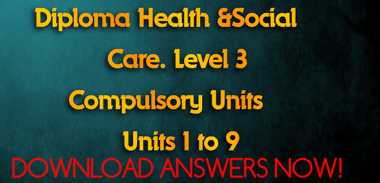 To achieve the health and social care level 3 answers (Adults) for ...